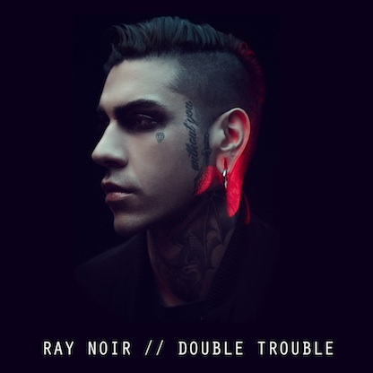RAY NOIR - DOUBLE TROUBLE