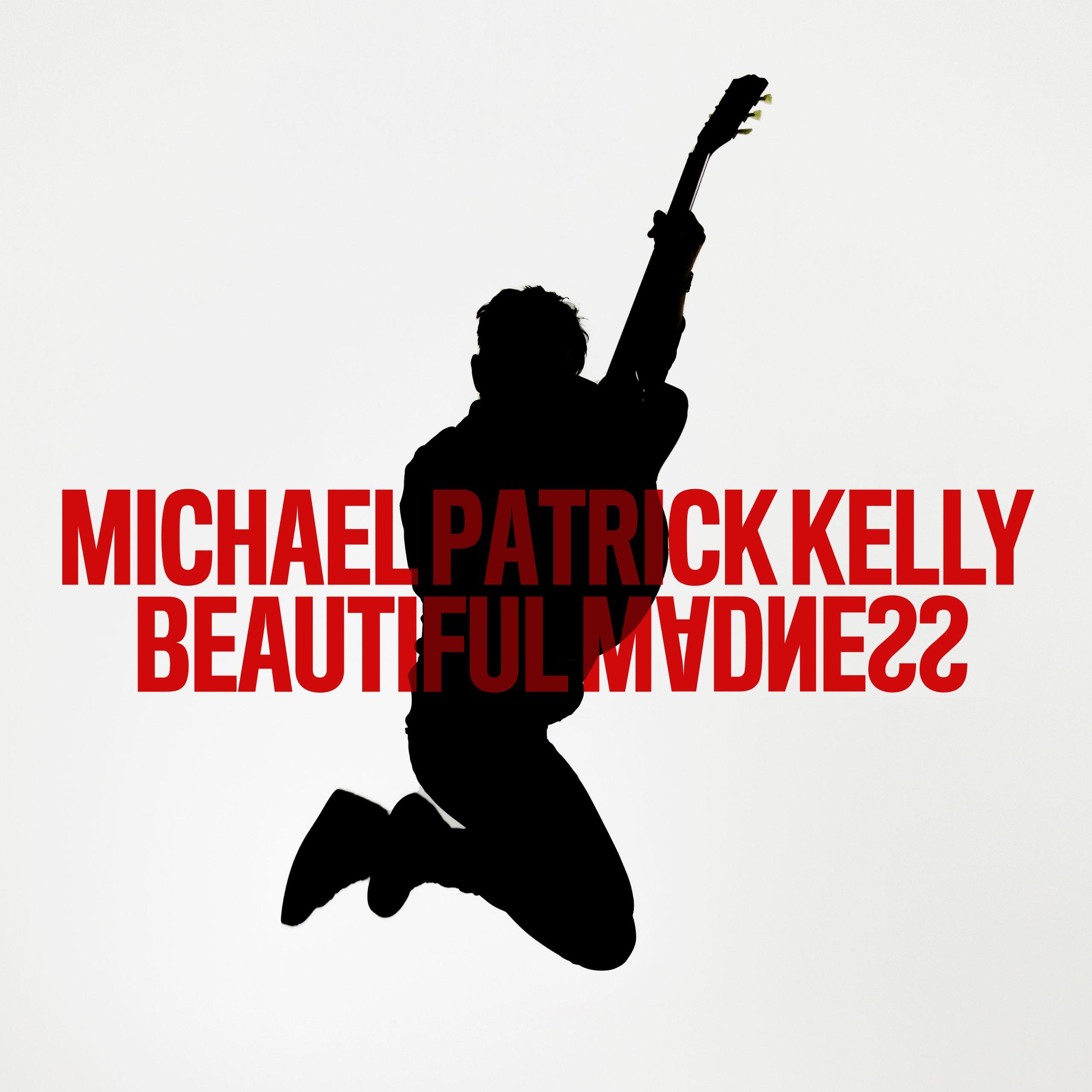 Singlecover Michael Patrick Kelly Beautiful Madness